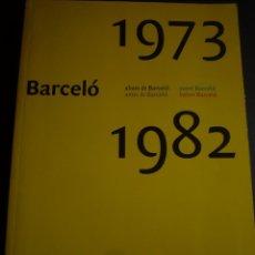 Arte: MIQUEL BARCELÓ. BARCELO ABANS DE BARCELÓ. 1973-1982. EXPOSICIÓN DIVERSOS CENTROS.2009. Lote 98211591