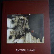 Arte: ANTONI CLAVÉ. EXPOSICIÓN HOMENAJE 1913-2005, GALERIA DOLORS JUNYENT. BARCELONA 2013. Lote 130331731