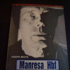 Arte: JOSEPH BEUYS. MANRESA HAUPTBAHNHOF. CATÁLOGO EXPOSICIÓN. BARCELONA Y MANRESA. 1994-1995. Lote 89318296