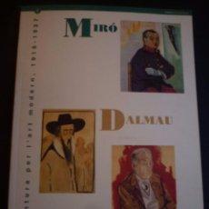 Arte: MIRÓ, DALMAU, GASCH. L' AVENTURA PER L' ART MODERN, 1918-1937. Lote 89366268