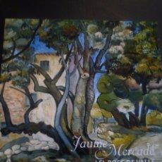 Arte: JAUME MERCADÉ. CATÁLOGO EXPOSICIÓN DE VALLS Y COMU D' ANDORRA LA VELLA . Lote 89620480
