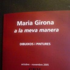Arte: MARIA GIRONA. CATÁLOGO EXPOSICIÓN RENE METRAS. BARCELONA 2005 . Lote 89626976