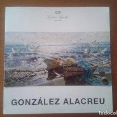 Arte: GONZALEZ ALACREU. Lote 89669224