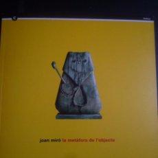 Arte: JOAN MIRÓ LA METÀFORA DE L' OBJECTE. Lote 89758460