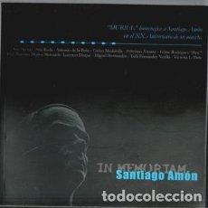 Arte: IN MEMORIÁN, SANTIAGO AMÓN. HOMENAJE EN EL XX ANIVERSARIO DE SU MUERTE. GRUPO MURIEL.. Lote 89968964