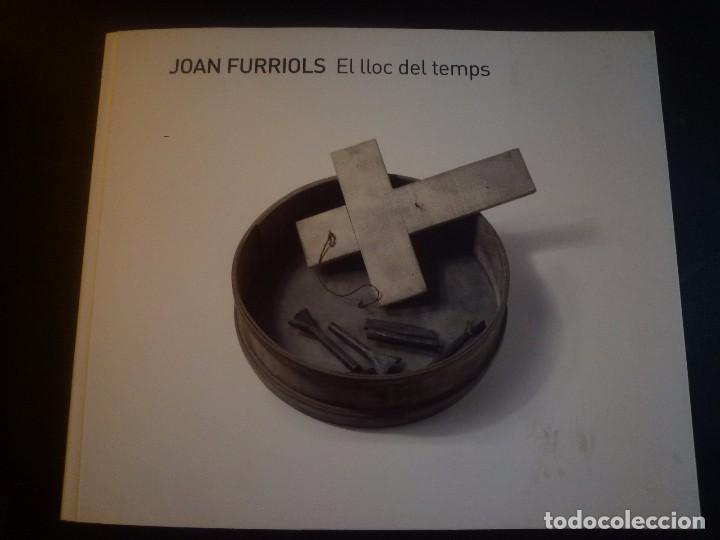 Arte: JOAN FURRIOLS. EL LLOC DEL TEMPS. TECLA SALA HOSPITALET . 2010 - Foto 2 - 90121492
