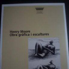 Arte: HENRY MOORE. OBRA GRÁFICA I ESCULTURES. GALERÍA ARTUR RAMON. 2002. Lote 90320196