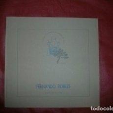 Arte: FERNANDO ROBLES - CATÁLOGO EXPOSICIÓN. Lote 90364984