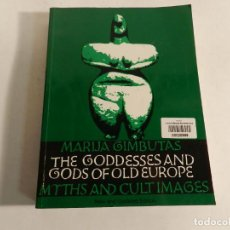 Arte: THE GODDESSES AND GODS OF OLD EUROPE: MYTHS AND CULT IMAGES, UNIVERSITY OF CALIFORNIA Iª ED. 1982. Lote 90606190