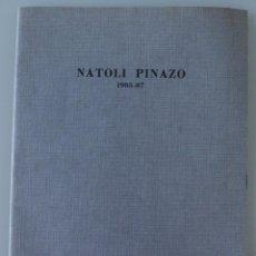 Art: CATALOGO ARTE EXPOSICION PINTURA NATOLI PINAZO – MALAGA 1987 - FORMATO 21 X 15,5 CM. Lote 90629030