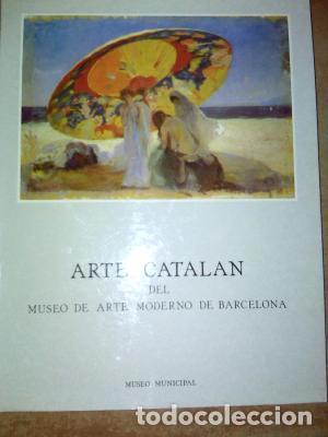 ARTE CATALÁN DEL MUSEO DE ARTE MODERNO DE BARCELONA : MUSEO MUNICIPAL, OCTUBRE-DICIEMBRE 1984 (Arte - Catálogos)