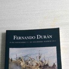 Arte: CATÁLOGO SUBASTA 367 FERNANDO DURAN 30 DE NOVIEMBRE Y 1 DE DICIEMBRE 2011. Lote 91094495