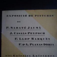Arte: CATÁLOGO GALERIES LAIETANES. BARCELONA 1931. SABATÉ JAUMÀ, CASALS PEYPOCH, PLANAS DÒRIA. Lote 91276890