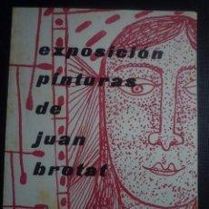 Arte: JUAN BROTAT. DIPTICO EXPOSICIÓN GALERIAS LAYETANAS. BARCELONA 1954. Lote 91334735
