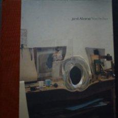 Arte: JORDI ALCARAZ. VIDES PRÒPIES. GALERÍA NIEVES FERNÁNDEZ, MADRID Y GALERIA JOAN PRTAS, BARCELONA. 2006. Lote 91499590