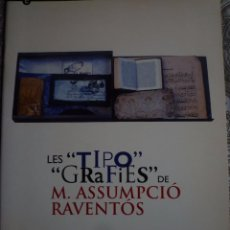 Arte: MARIA ASSUMPCIÓ RAVENTÓS. LES TIPOGRAFIES. PALAU MARC. BARCELONA, 1995.. Lote 92034365