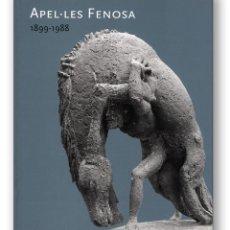 Arte: CATÁLOGO APEL·LES FENOSA 1899-1988 CENTRO CULTURAL CONDE DUQUE (MADRID, 1999). Lote 92761450