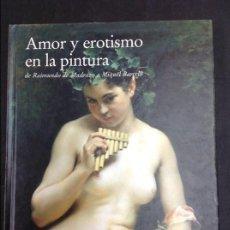 Arte: AMOR Y EROTISMO EN LA PINTURA DE RAIMUNDO MADRAZO A MIQUEL BARCELO AGOTADISIMO. Lote 92790320