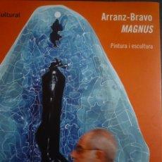 Arte: ARRANZ-BRAVO. MAGNUS. CENTRE CULTURAL TERRASSA. 2014. Lote 93027050