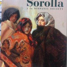 Arte: SOROLLA Y LA HISPANIC SOCIETY. UNA VISIÓN DE LA ESPAÑA DE ENTRESIGLOS. 1999. Lote 93887520