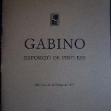 Arte: GABINO. SALA PARÉS. BARCELONA. 1977. Lote 94221700