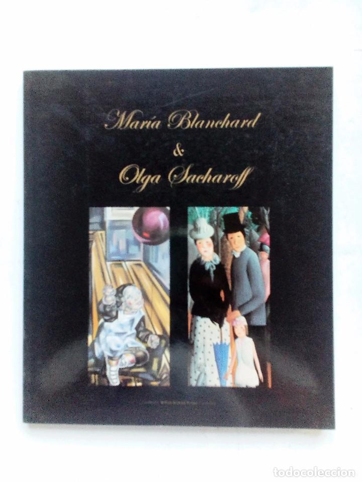 MARÍA BLANCHARD & OLGA SACHAROFF FUNDACIÓN BBK CATALÓGO DE EXPOSICIÓN 2002 (Arte - Catálogos)