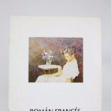 Arte: CATÁLOGO DE EXPOSICIÓN - ROMÁN FRANCÉS - SALA LLORENS. BARCELONA, 1992. Lote 94566527