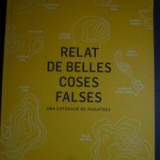 Arte: RELAT DE BELLES COSES FALSES. UNA EXPOSICIÓ DE PAISATGES ARTS SANTA MÒNICA. BARCELONA. 2014. Lote 94566767
