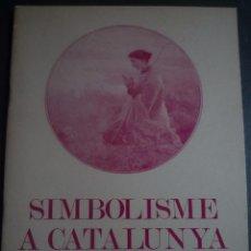 Art: SIMBOLISMO A CATALUNYA. MUSEU D'ART DE SABADELL.1983. Lote 94639219