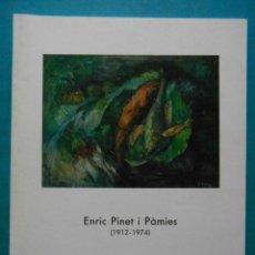 Arte: ENRIC PINET I PAMIES (1912-1974). 1992. DIPUTACION DE TARRAGONA. Lote 226254975