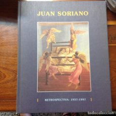 Arte: CATALOGO DE LA EXPOSICIÓN RETROSPECTIVA DE JUAN SORIANO, 1937-1997, EN EL MUSEO REINA SOFIA DE MADRI. Lote 94673211