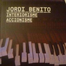 Arte: JORDI BENITO. INTERIORISME. ACCIONISME. ARTS SANTA MÒNICA. BARCELONA. 2013. Lote 94752863