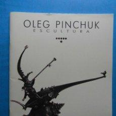 Arte: CATALOGO EXPOSICION OLEG PINCHUK ESCULTURA. Lote 94954395