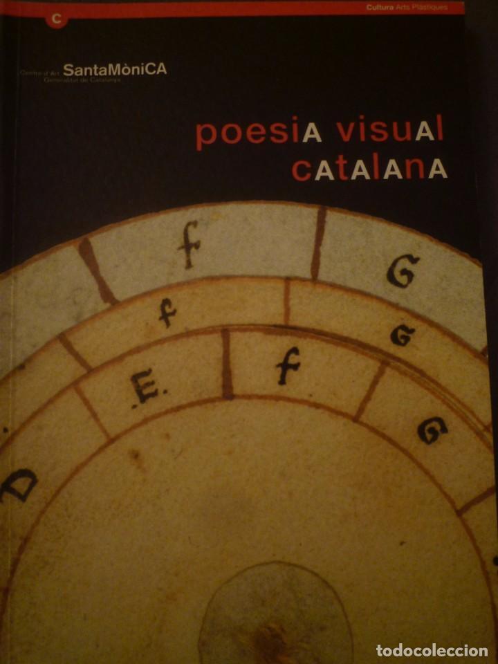 POESÍA VISUAL CATALANA. CENTRE D'ART SANTA MÒNICA. BARCELONA. 1999 (Arte - Catálogos)