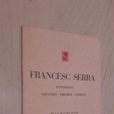 Arte: FRANCESC SERRA. EXPOSICIÓN EN SALA PARES BARCELONA (ABRIL 1975).. Lote 95009700