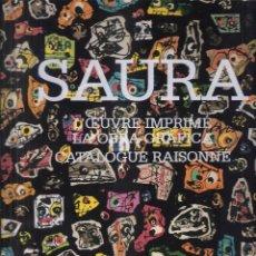 Arte: ANTONIO SAURA. L'OEUVRE IMPRIMÉ - LA OBRA GRÁFICA. CATALOGUE RAISONÉ. CRAMER-GENEVE.2000. Lote 98126407