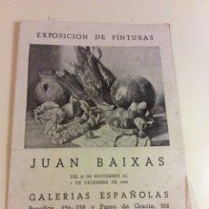 Arte: FOLLETO EXPOSICION PINTURAS JUAN BAIXAS GALERIAS ESPAÑOLAS BARCELONA 1944. Lote 95298487
