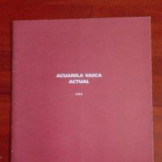 Arte: ACUARELA VASCA ACTUAL 1999 JUAN MANUEL LUMBRERAS JOSE BARCELÓ ANA ALDA ANGEL BADILLO PEPE CARAZO. Lote 95446579