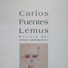 Arte: CARLOS FUENTES LEMUS: RETRATO DEL ARTISTA ADOLESCENTE. Lote 95618471
