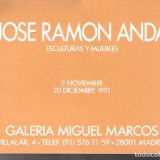 Arte: JOSE RAMÓN ANDA. ESCULTURAS Y MUEBLES. 1991. MIGUEL MARCOS. ZARAGOZA.20X14'5.TARJETA INAUGURACION.US. Lote 95664715