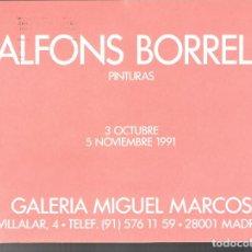 Arte: ALFONS BORRELL. PINTURAS. OCTUBRE 1991. MIGUEL MARCOS. ZARAGOZA.20X14'5.TARJETA INAUGURACION.USADA. Lote 95665007