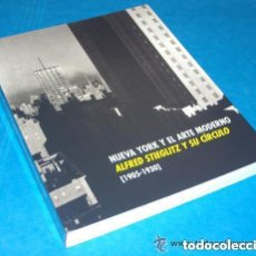 Arte: NUEVA YORK Y EL ARTE MODERNO : ALFRED STIEGLITZ Y SU CIRCULO : 1905 -1930 DE VV.AA.. Lote 95679847