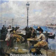 Arte: PINTURA ESPANHOLA E CUBANA DO SÉCULO XIX. MUSEO NACIONAL DE CUBA. CAJA DUERO, 1999. Lote 96878011