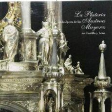 Arte: LA PLATERÍA EN LA ÉPOCA DE LOS AUSTRIAS MAYORES EN CASTILLA Y LEÓN, JUNTA DE CASTILLA Y LEÓN. Lote 96878207