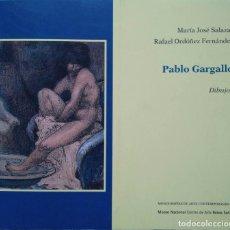 Arte: PABLO GARGALLO. DIBUJOS. MUSEO NACIONAL CENTRO DE ARTE REINA SOFÍA. Lote 96951303