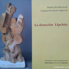 Arte: LA DONACIÓN LIPCHITZ. MUSEO NACIONAL CENTRO DE ARTE REINA SOFÍA1997. Lote 97057359