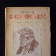 Arte: SANTIAGO RODRÍGUEZ GARCÍA. EL PINTOR FRANCISCO DOMINGO MARQUÉS. CIRCULO BELLAS ARTES, VALENCIA 1950. Lote 97283263