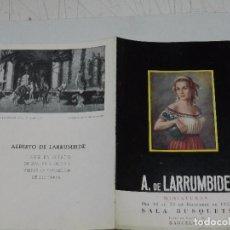 Arte: CATALOGO A DE LARRUMBIDE , MINIATURAS , SALA BUSQUETS, BARCELONA 1955 , 4 PAG, 19'5 X 13 CM. Lote 97360571