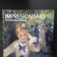 Arte: IMPRESIONISMO. UN NUEVO RENACIMIENTO. FUNDACIÓN MAPFRE. MUSÉE D´ORSAY. 2010. Lote 97691411