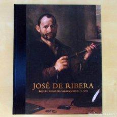 Arte: JOSE DE RIBERA BAJO EL SIGNO DE CARAVAGIO 1613-1633 CATÁLOGO EXPOSICIÓN. Lote 97733055
